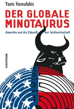 Der globale Minotaurus von Schäfer,  Ursel, Varoufakis,  Yanis