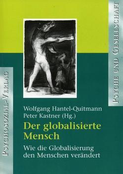 Der globalisierte Mensch von Hantel-Quitmann,  Wolfgang, Kastner,  Peter