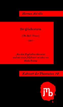 Der Glockenturm von Melville,  Herman, Postma,  Heiko