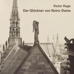 Der Glöckner von Notre-Dame von Bergmann,  Stefan, Hugo,  Victor, Kohfeldt,  Christian