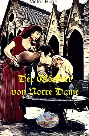 Der Glöckner von Notre Dame (Illustriert) von Hugo,  Victor