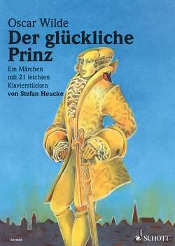 Der glückliche Prinz von Heucke,  Stefan, Smith,  Brigitte
