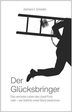 Der Glücksbringer von Schadler,  Gerhard