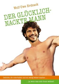 Der glücklich-nackte Mann von Erdzack,  Wolf-Uwe