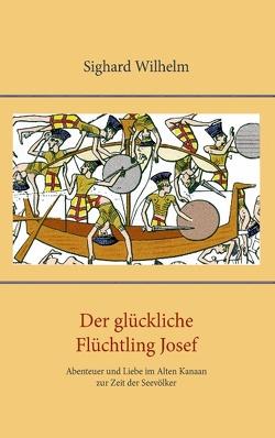 Der glückliche Flüchtling Josef von Wilhelm,  Sighard