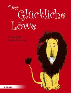Der Glückliche Löwe von Duvoisin,  Roger, Fatio,  Louise, Mühlenweg,  Fritz, Mühlenweg,  Regina
