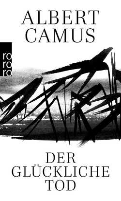 Der glückliche Tod von Camus,  Albert, Harlass,  Gertrude, Rechel-Mertens,  Eva, Sarocchi,  Jean
