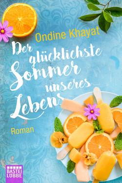 Der glücklichste Sommer unseres Lebens von Khayat,  Ondine