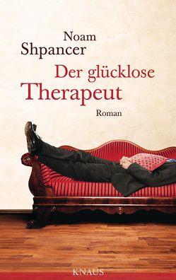 Der glücklose Therapeut von Heinrich,  Brigitte, Shpancer,  Noam