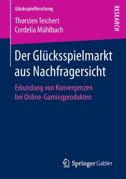 Der Glücksspielmarkt aus Nachfragersicht von Mühlbach,  Cordelia, Teichert,  Thorsten