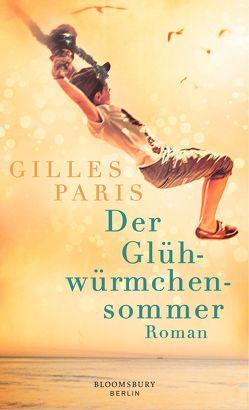 Der Glühwürmchensommer von Paris,  Gilles, von Enzenberg,  Carina