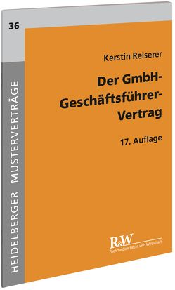 Der GmbH-Geschäftsführer-Vertrag von Reiserer,  Kerstin