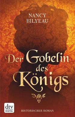 Der Gobelin des Königs von Bilyeau,  Nancy, Sandberg-Ciletti,  Mechtild