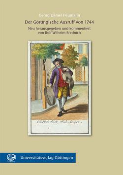 Der Göttingische Ausruff von 1744 von Brednich,  Rolf Wilhelm, Heumann,  Georg Daniel