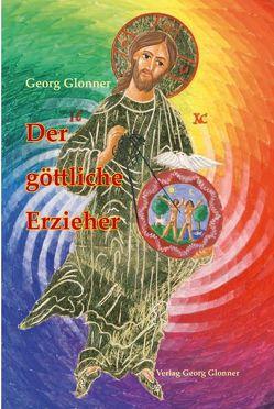 Der göttliche Erzieher von Glonner,  Georg