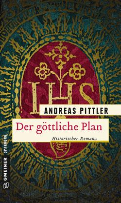 Der göttliche Plan von Pittler,  Andreas