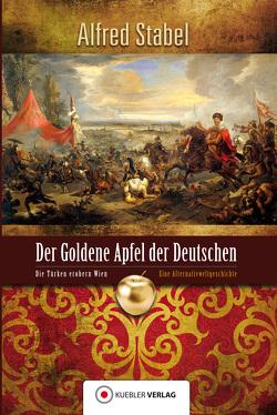 Der Goldene Apfel der Deutschen von Stabel,  Alfred