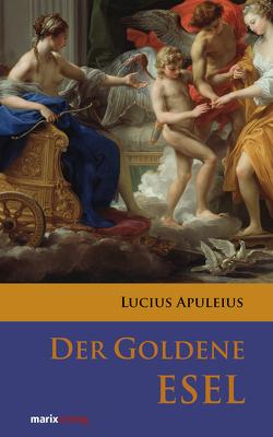 Der goldene Esel von Apuleius,  Lucius