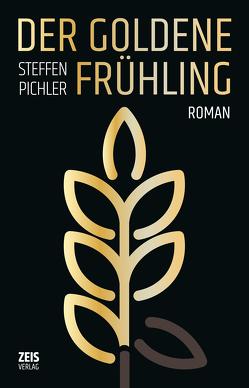 DER GOLDENE FRÜHLING von Pichler,  Steffen