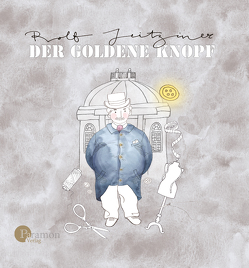 Der goldene Knopf von Jeitziner,  Rolf