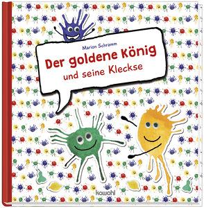 Der goldene König und seine Kleckse von Schramm,  Marion