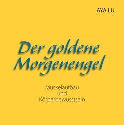 Der goldene Morgenengel von Lu,  Aya