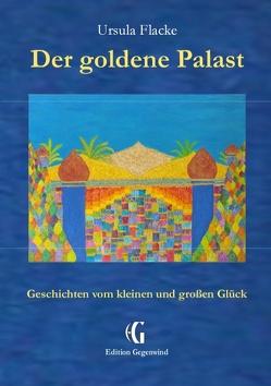 Der goldene Palast (Edition Gegenwind) von Flacke,  Ursula
