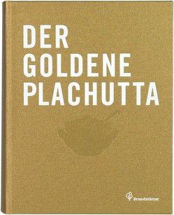 Der goldene Plachutta von Plachutta,  Ewald, Plachutta,  Mario