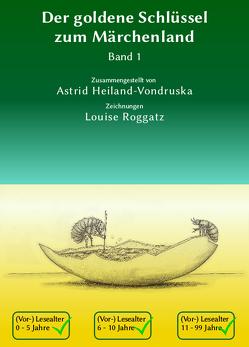 Der goldene Schlüssel zum Märchenland von Astrid,  Heiland