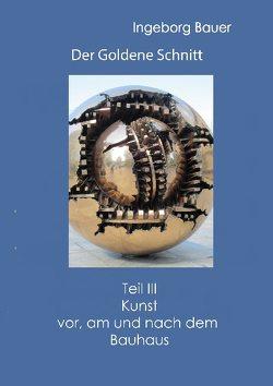 Der Goldene Schnitt von Bauer,  Ingeborg