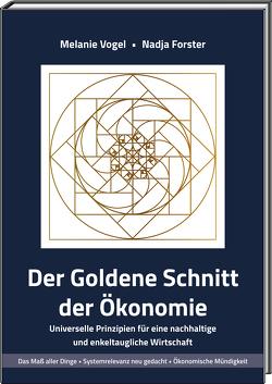 Der Goldene Schnitt der Ökonomie von Forster,  Nadja, Vogel,  Melanie