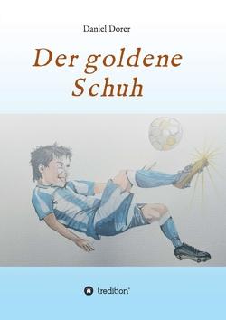 Der goldene Schuh von Dorer,  Daniel