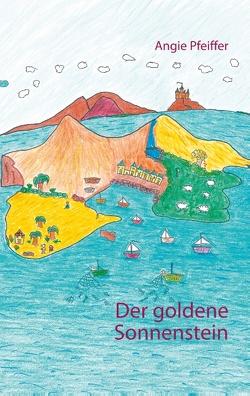 Der goldene Sonnenstein von Pfeiffer,  Angie
