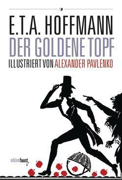 Der goldene Topf von Hoffmann,  E T A, Pavlenko,  Alexander