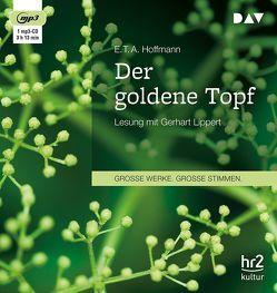 Der goldene Topf von Hoffmann,  E T A, Lippert,  Gerhart