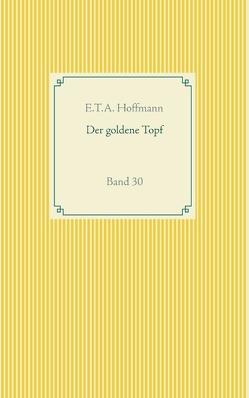 Der goldene Topf von Hoffmann,  E T A