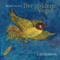 Der goldene Vogel von Fromm,  Lilo, Grimm