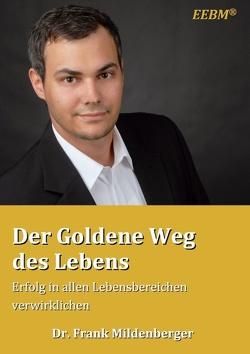 Der Goldene Weg des Lebens von Mildenberger,  Frank