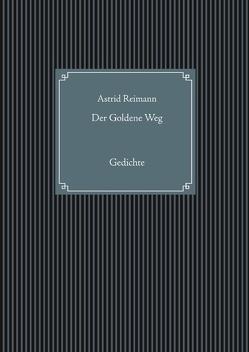 Der Goldene Weg von Reimann,  Astrid