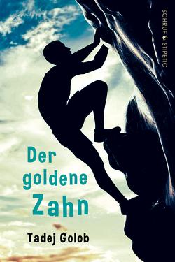 Der goldene Zahn von Apstein-Müller,  Ann Catrin, Golob,  Tadej