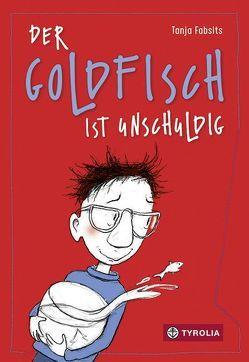 Der Goldfisch ist unschuldig von Fabsits,  Tanja