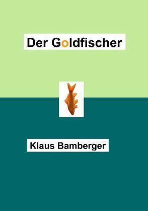 Der Goldfischer von Bamberger,  Klaus
