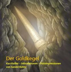 Der Goldkegel von Bühler,  Gerald, Chrostek,  Marc