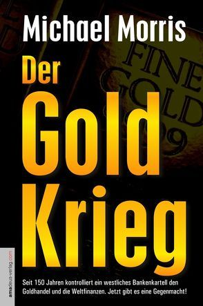 Der Goldkrieg von Helsing,  Jan van, Morris,  Michael