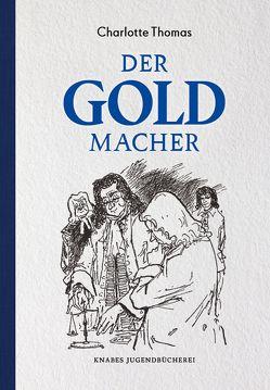Der Goldmacher von Thomas,  Charlotte, Wiegandt,  Hans
