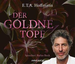 Der goldne Topf von Beck,  Rufus, Hoffmann,  E T A