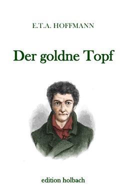 Der goldne Topf von Hoffmann,  E T A