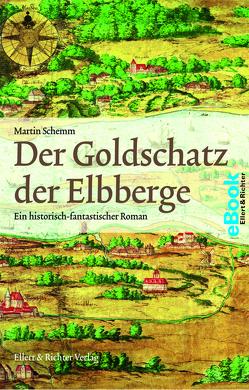 Der Goldschatz der Elbberge von Schemm,  Martin