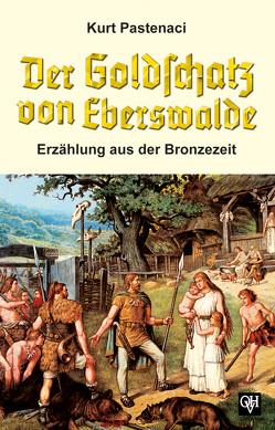 Der Goldschatz von Eberswalde von Pastenaci,  Kurt