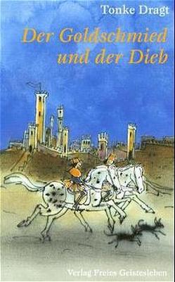Der Goldschmied und der Dieb von Dragt,  Tonke, Linn,  Liesel